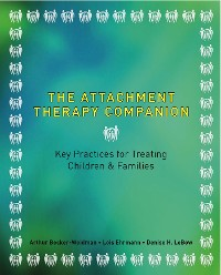 Cover The Attachment Therapy Companion: Key Practices for Treating Children & Families