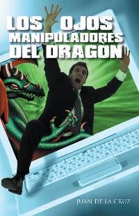 Cover Los Ojos Manipuladores Del Dragón