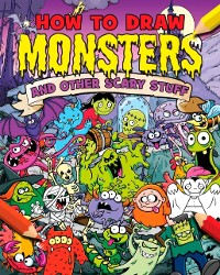 Cover How to Draw Monsters and Other Scary Stuff