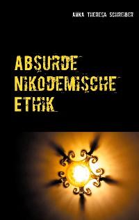 Cover Absurde Nikodemische Ethik