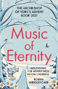 Cover Music of Eternity: Meditations for Advent with Evelyn Underhill