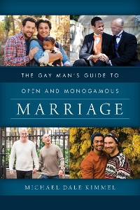 Cover The Gay Man's Guide to Open and Monogamous Marriage