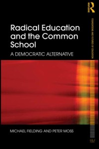 Cover Radical Education and the Common School