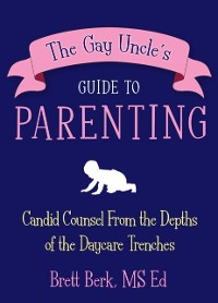 Cover Gay Uncle's Guide to Parenting