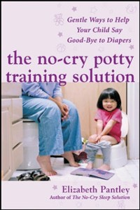Cover No-Cry Potty Training Solution: Gentle Ways to Help Your Child Say Good-Bye to Diapers