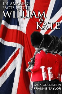 Cover 101 Amazing Facts about William and Kate