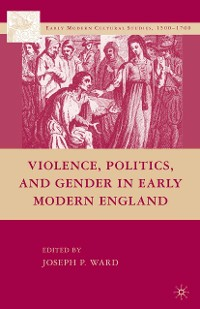 Cover Violence, Politics, and Gender in Early Modern England