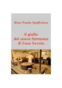 Cover Il giallo del cuoco fantasma di Casa Savoia