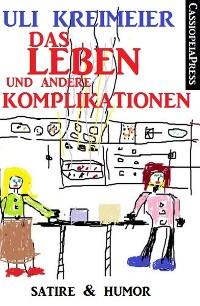 Cover Das Leben und andere Komplikationen (Kurzgeschichten)