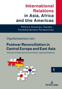 Cover Postwar Reconciliation in Central Europe and East Asia