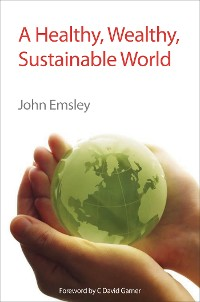 Cover A Healthy, Wealthy, Sustainable World