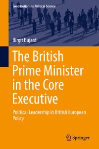 Cover The British Prime Minister in the Core Executive