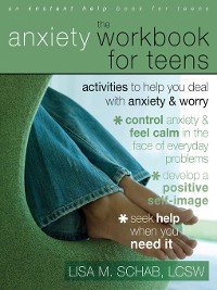 Cover The Anxiety Workbook for Teens