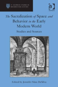 Cover Sacralization of Space and Behavior in the Early Modern World