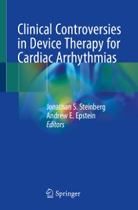 Cover Clinical Controversies in Device Therapy for Cardiac Arrhythmias