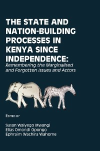 Cover The State and Nation-Building Processes in Kenya since Independence