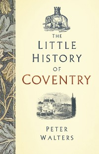 Cover The Little History of Coventry