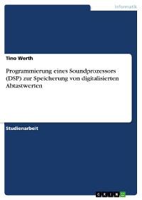 Cover Programmierung eines Soundprozessors (DSP) zur Speicherung von digitalisierten Abtastwerten