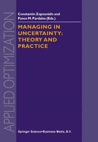 Cover Managing in Uncertainty: Theory and Practice