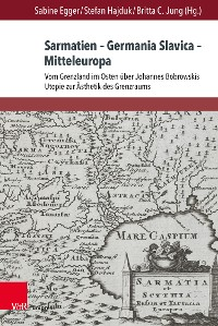 Cover Sarmatien – Germania Slavica – Mitteleuropa. Sarmatia – Germania Slavica – Central Europe