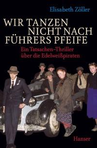 Cover Wir tanzen nicht nach Führers Pfeife