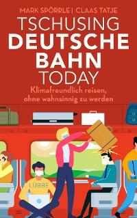 Cover Tschusing Deutsche Bahn today