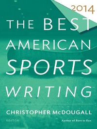 Cover The Best American Sports Writing 2014