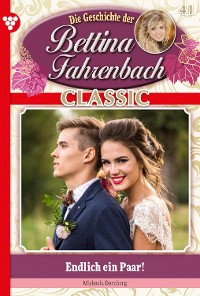 Cover Bettina Fahrenbach Classic 41 – Liebesroman