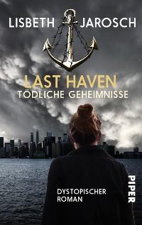 Cover Last Haven – Tödliche Geheimnisse