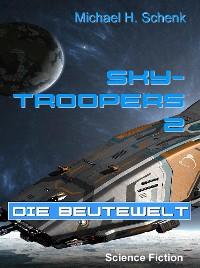Cover Sky-Troopers 2 - Die Beutewelt