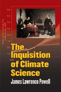 Cover The Inquisition of Climate Science