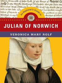 Cover An Explorer's Guide to Julian of Norwich