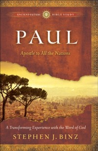 Cover Paul (Ancient-Future Bible Study: Experience Scripture through Lectio Divina)