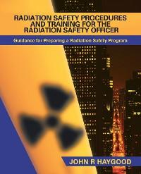 Cover Radiation Safety Procedures and Training for the Radiation Safety Officer