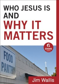 Cover Who Jesus Is and Why It Matters (Ebook Shorts)