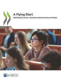 Cover Flying Start Improving Initial Teacher Preparation Systems