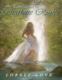 Cover Education of Charlotte Royce: An Erotic Regency Romance Novel