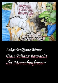 Cover Den Schatz bewacht der Menschenfresser