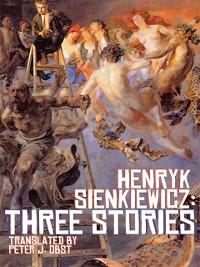 Cover Henryk Sienkiewicz: Three Stories
