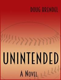 Cover Unintended: A Novel