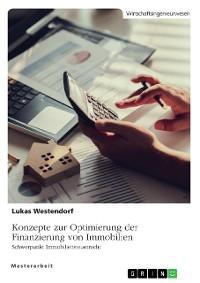 Cover Konzepte zur Optimierung der Finanzierung von Immobilien. Schwerpunkt Immobiliensteuerrecht