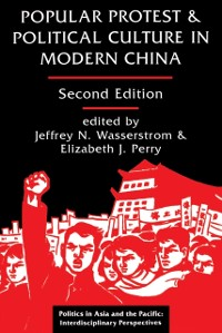 Cover Popular Protest And Political Culture In Modern China