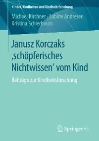 Cover Janusz Korczaks 'schöpferisches Nichtwissen' vom Kind