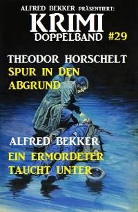 Cover Krimi Doppelband #29 Sturz in den Abgrund/Ein Ermordeter taucht unter