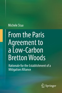 Cover From the Paris Agreement to a Low-Carbon Bretton Woods