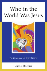 Cover Who in the World Was Jesus
