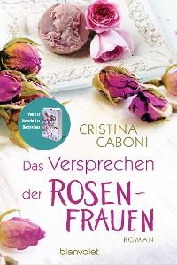 Cover Das Versprechen der Rosenfrauen