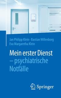 Cover Mein erster Dienst - psychiatrische Notfälle