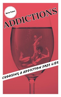 Cover Addictions: Choosing a Addiction Free Life