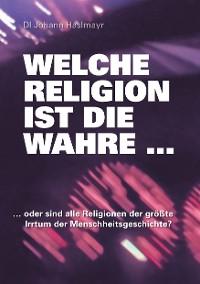 Cover Welche Religion ist die wahre ...